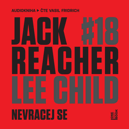 Audiokniha Jack Reacher: Nevracej se - Lee Child - Vasil Fridrich