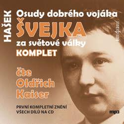 Audiokniha Osudy dobrého vojáka Švejka za světové války (komplet) - Jaroslav Hašek - Oldřich Kaiser