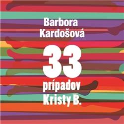 33 prípadov Kristy B - Barbora Kardošová (Audiokniha)