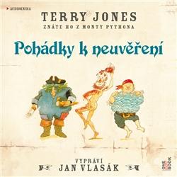 Pohádky k neuvěření - Terry Jones (Audiokniha)