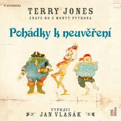 Audiokniha Pohádky k neuvěření - Terry Jones - Jan Vlasák