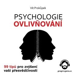Psychologie ovlivňování - Vít Prokůpek (Audiokniha)