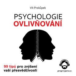 Audiokniha Psychologie ovlivňování - Vít Prokůpek - Vítek Martinec