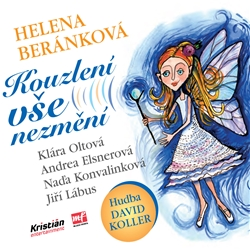 Kouzlení vše nezmění - Helena Beránková (Audiokniha)