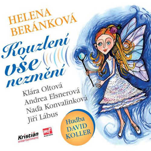 Audiokniha Kouzlení vše nezmění - Helena Beránková - Jiří Lábus