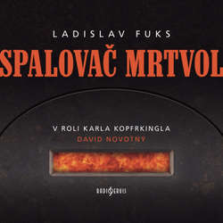 Audiokniha Spalovač mrtvol - Ladislav Fuks - David Novotný
