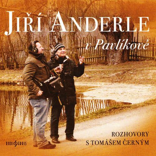 Audiokniha Jiří Anderle v Pavlíkově - Tomáš Černý - Tomáš Černý