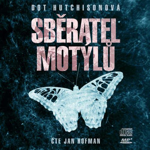 Audiokniha Sběratel motýlů - Dot Hutchison - Jan Hofman