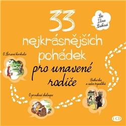 33 nejkrásnějších pohádek pro unavené rodiče - Různí Autoři (Audiokniha)
