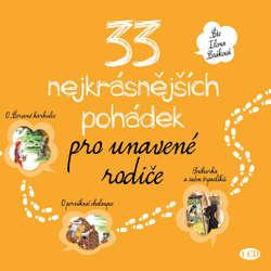 Audiokniha 33 nejkrásnějších pohádek pro unavené rodiče - Rôzni autori - Ilona Csáková