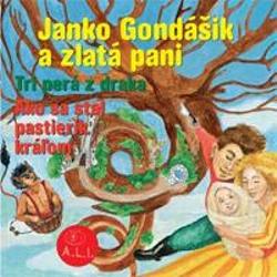 Janko Gondášik a iné - Z Rozprávky Do Rozprávky (Audiokniha)