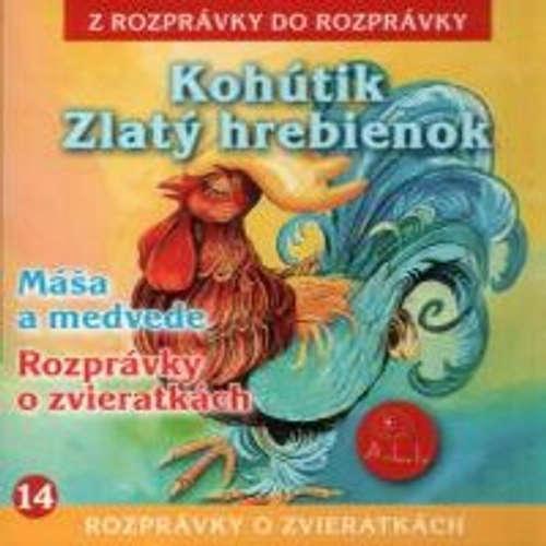 Audiokniha Kohútik Zlatý hrebienok - Z Rozprávky Do Rozprávky - Rôzni Interpreti