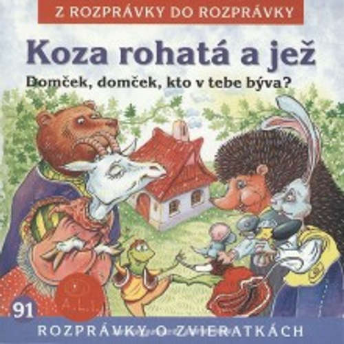 Audiokniha Koza rohatá a jež - Různí autoři - Ján Mistrík
