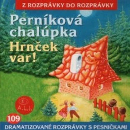 Audiokniha Perníková chalúpka, Hrnček var  - Z Rozprávky Do Rozprávky - Ján Mistrík