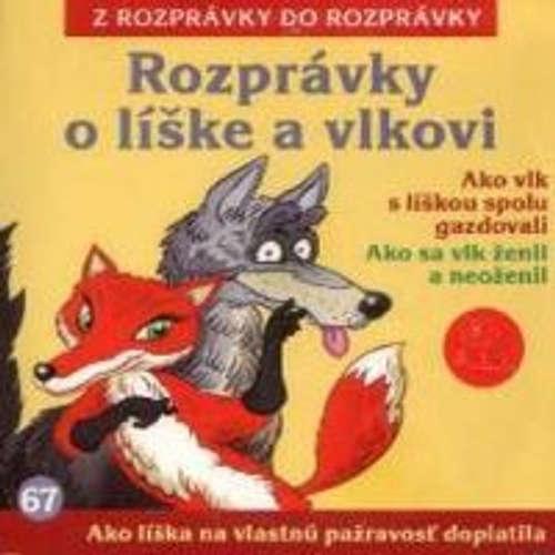 Audiokniha Rozprávky o líške a vlkovi - Z Rozprávky Do Rozprávky - Gabriela Dzuríková