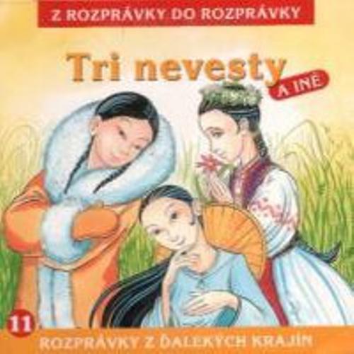 Tri nevesty - Z Rozprávky Do Rozprávky (Audiokniha)