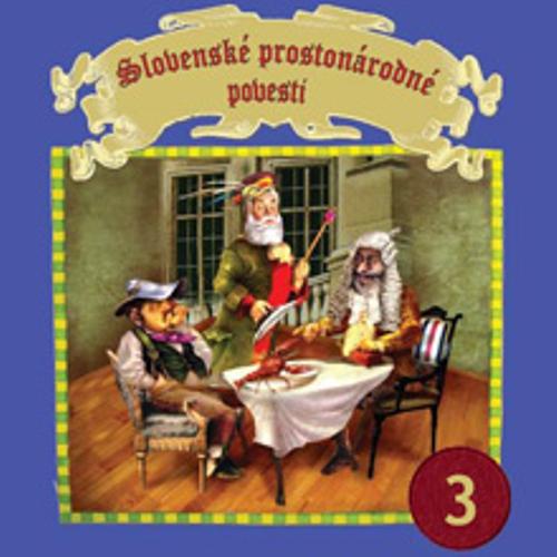 Slovenské prostonárodné povesti 3