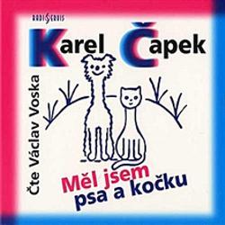 Měl jsem psa a kočku - Karel Čapek (Audiokniha)