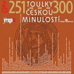 Toulky českou minulostí 251 - 300 - Josef Veselý (Audiokniha)
