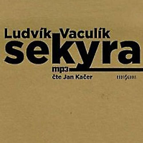 Audiokniha Sekyra - Ludvík Bílá - Jan Kačer
