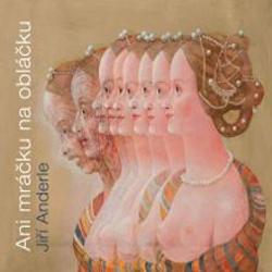 Ani mráčku na obláčku - Jiří Anderle (Audiokniha)