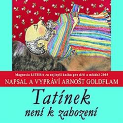 Tatínek není k zahození - Arnošt Goldflam (Audiokniha)
