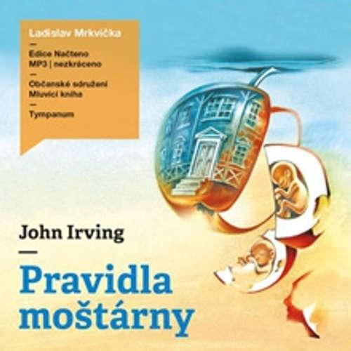 Audiokniha Pravidla Moštárny - John Irving - Ladislav Mrkvička