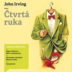 Audiokniha Čtvrtá ruka - John Irving - Ladislav Mrkvička