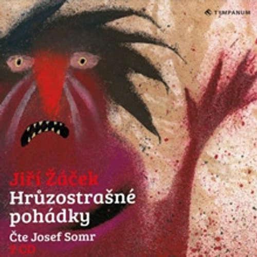 Audiokniha Hrůzostrašné pohádky - Jiří Žáček - Josef Somr