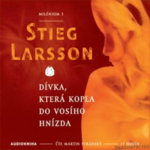 Audiokniha Dívka, která kopla do vosího hnízda - Milénium III - Stieg Larsson - Martin Stránský