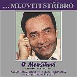 Mluviti stříbro se  - O Menšíkovi - Vzpomínkové vyprávění - Různí Autoři (Audiokniha)