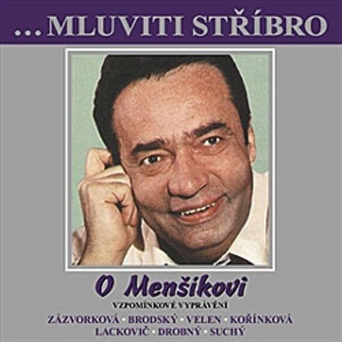 Audiokniha Mluviti stříbro se  - O Menšíkovi - Vzpomínkové vyprávění - Různí autoři - Stella Zázvorková