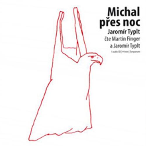Michal přes noc - Jaromír Typlt (Audiokniha)