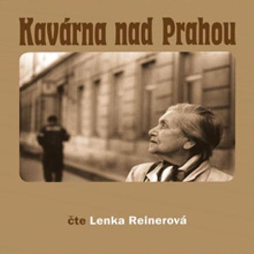 Kavárna nad Prahou - Lenka Reinerová (Audiokniha)