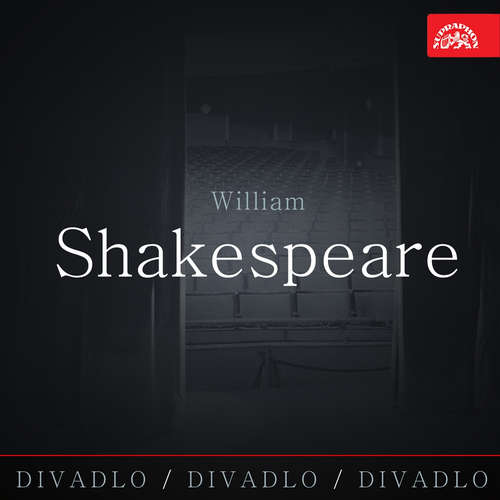 Audiokniha Divadlo, divadlo, divadlo - William Shakespeare - William Shakespeare - Soběslav Sejk