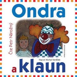 Audiokniha Ondra a klaun - Michal Vaněček - Petr Nárožný