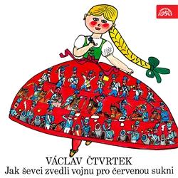Jak ševci zvedli vojnu pro červenou sukni - Václav Čtvrtek (Audiokniha)