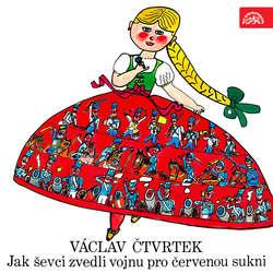 Audiokniha Jak ševci zvedli vojnu pro červenou sukni - Václav Čtvrtek - Václav Voska