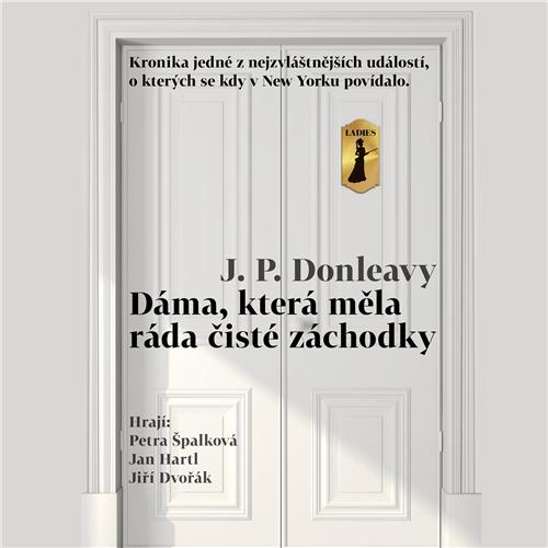Dáma, která měla ráda čisté záchodky - James Patrick Donleavy (Audiokniha)