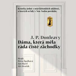 Audiokniha Dáma, která měla ráda čisté záchodky - James Patrick Donleavy - Jan Hartl