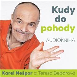 Kudy do pohody - Karel Nešpor (Audiokniha)