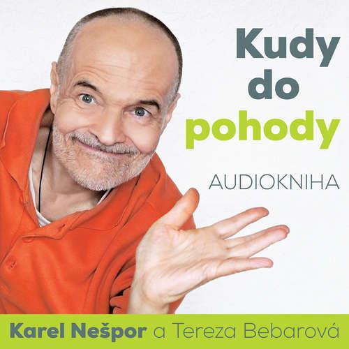 Audiokniha Kudy do pohody - Karel Nešpor - Tereza Bebarová