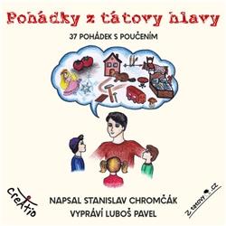 Pohádky ztátovy hlavy - Stanislav Chromčák (Audiokniha)