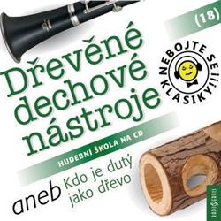 Nebojte se klasiky 18 - Dřevěné dechové nástroje aneb Kdo je dutý jako dřevo - Různí Autoři (Audiokniha)