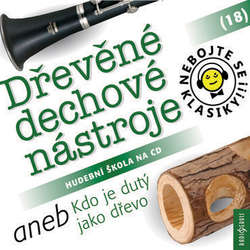 Audiokniha Nebojte se klasiky 18 - Dřevěné dechové nástroje aneb Kdo je dutý jako dřevo - Různí autoři - Pavel Tesař