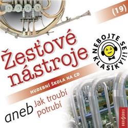 Nebojte se klasiky 19 - Žesťové nástroje aneb Jak troubí potrubí - Authors Various (Audiokniha)