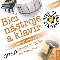 Nebojte se klasiky 20 - Bicí nástroje a klavír aneb Uhodit hřebíček na hlavičku - Různí Autoři (Audiokniha)