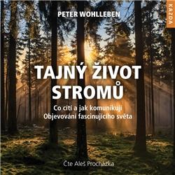 Tajný život stromů - Peter Wohlleben (Audiokniha)