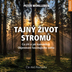 Audiokniha Tajný život stromů - Peter Wohlleben - Aleš Procházka