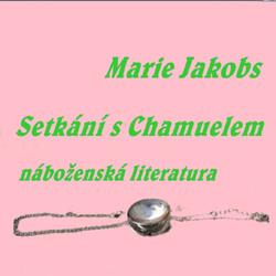 Setkání s Chamuelem - Marie Jakobs (Audiokniha)